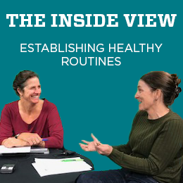 The Inside View: Establishing Healthy Routines