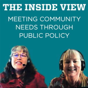 The Inside View: Meeting Community Needs Through Public Policy